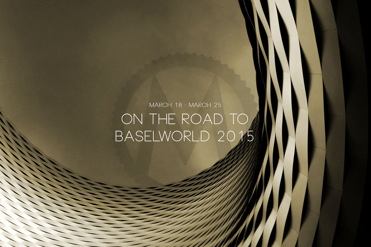 on the road to Baselworld 2015 - 1