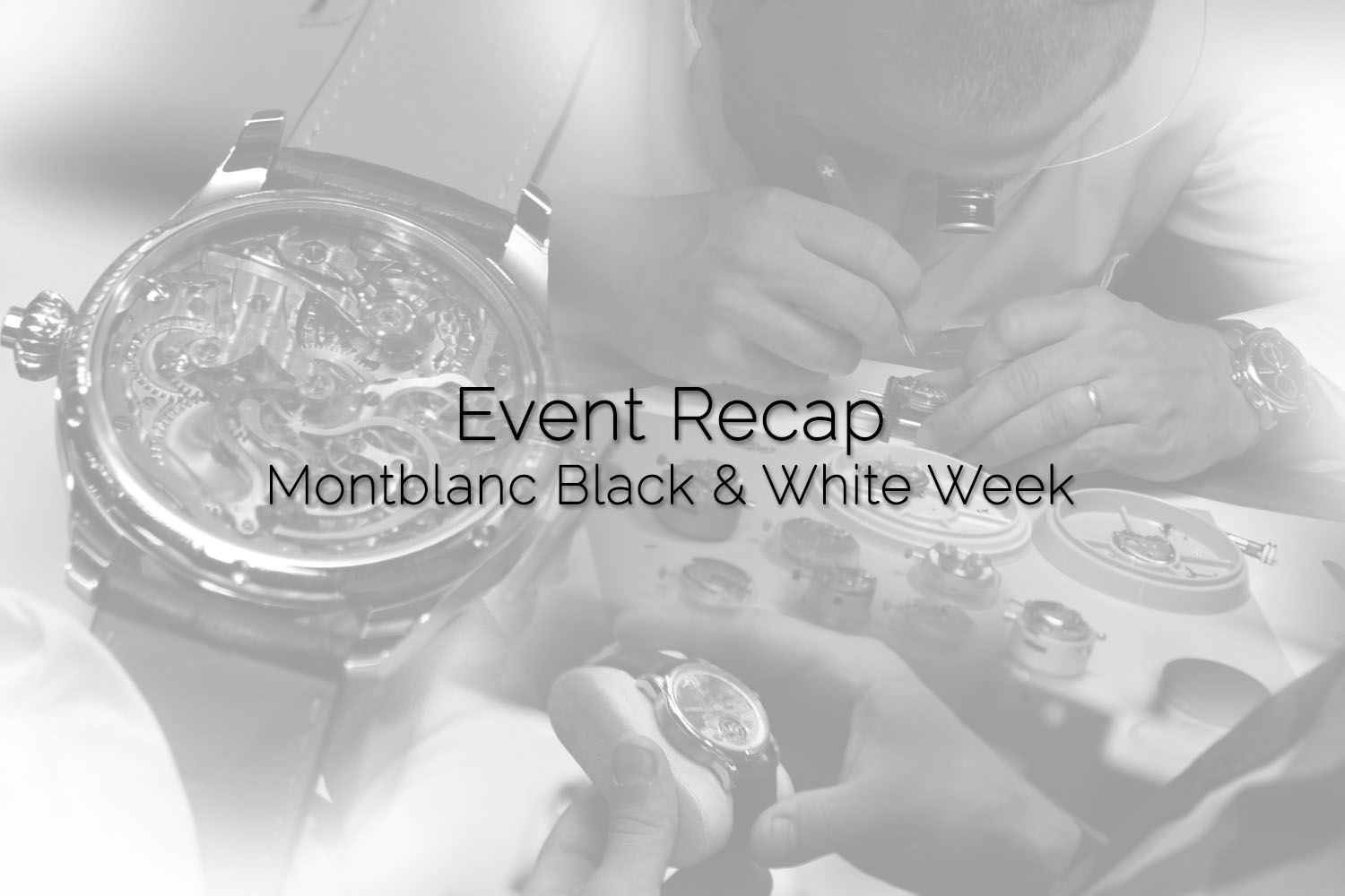 Event Recap - Montblanc Black and White Week