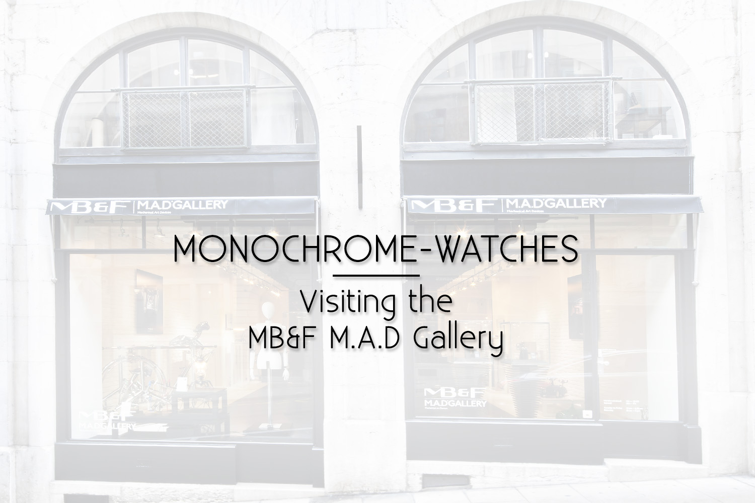 Monochrome-Watches - Visiting the MBandF MAD Gallery - Video report
