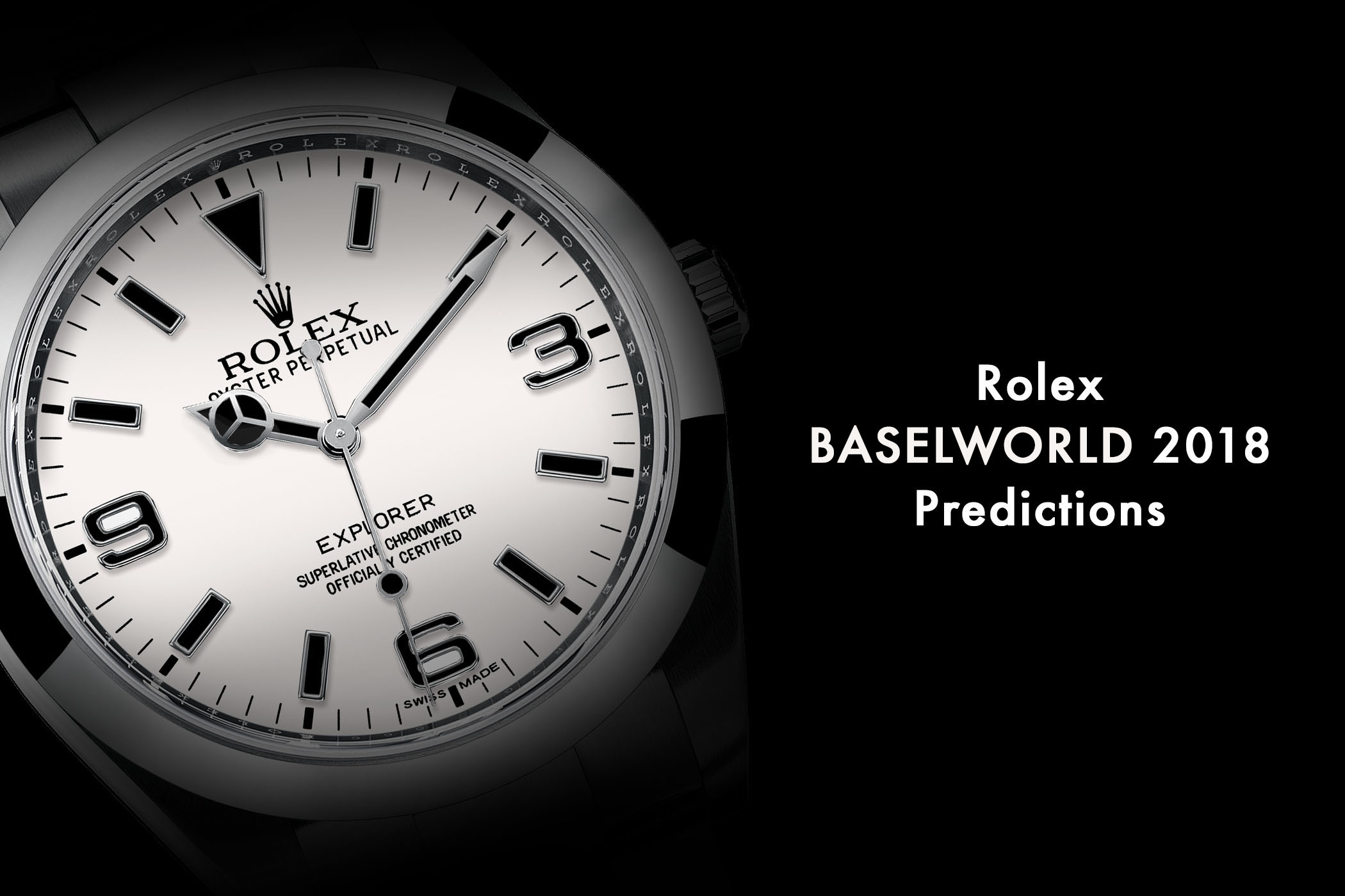 Rolex Baselworld 2018 - Rolex Predictions 2018 - Rolex Novelties 2018