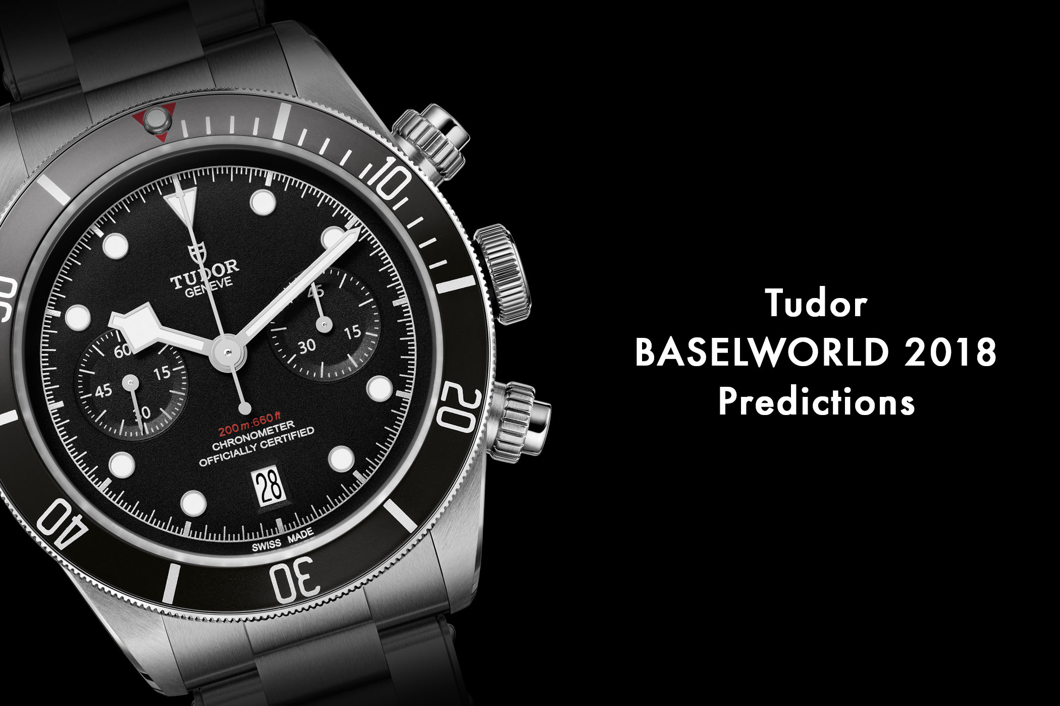 Tudor Baselworld 2018 - Tudor Predictions 2018 - Tudor Novelties 2018